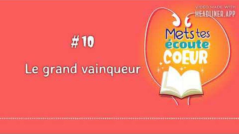 #10 Le grand vainqueur