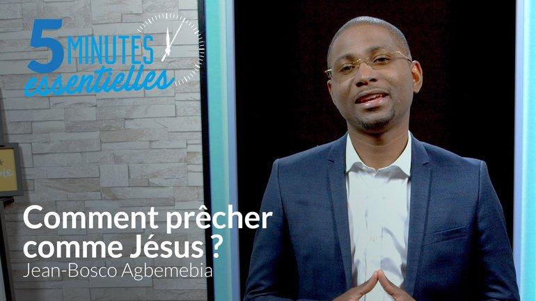 Comment prêcher comme Jésus?