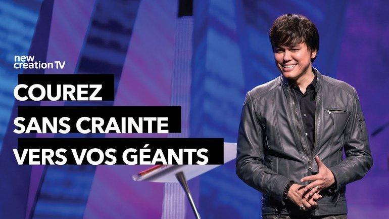 Joseph Prince - Courez sans crainte vers vos géants | New Creation TV Français