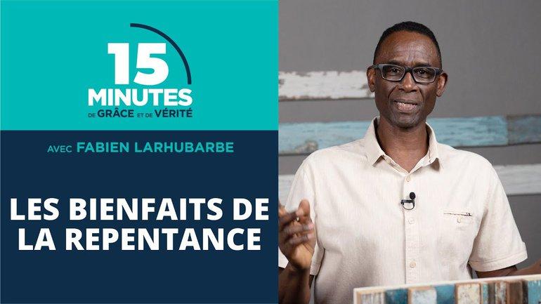 Les bienfaits de la repentance   Fabien Larhubarbe