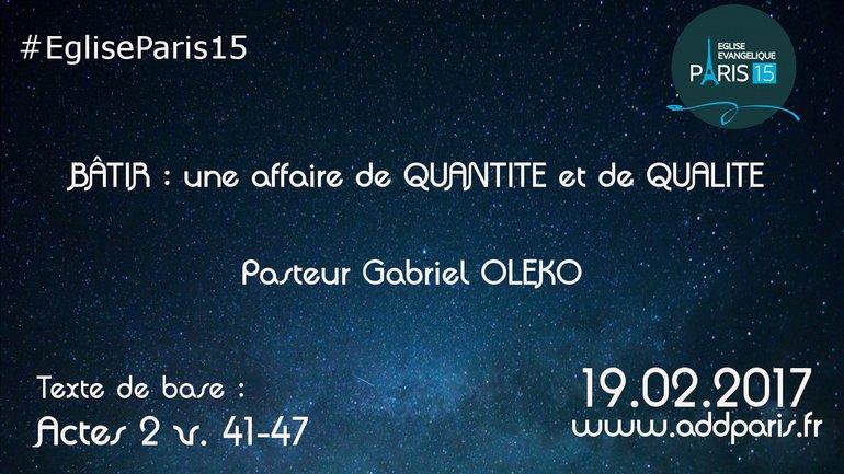 BÂTIR : une affaire de QUANTITE et de  QUALITE - Pasteur Gabriel OLEKO
