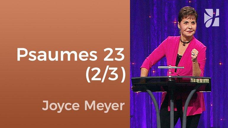Psaumes 23 (2/3) - Joyce Meyer - Fortifié par la foi