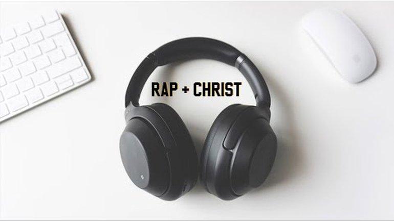 RAP + CHRIST - Musique Chrétienne (A Christian Music Playlist)