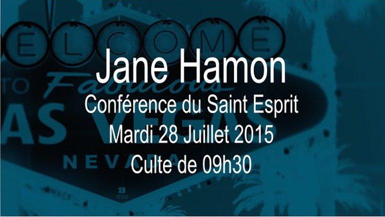 Conférence du Saint Esprit, Jane Hamon, 28/07/2015 , 09h30