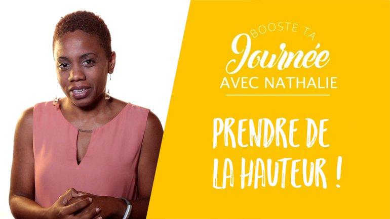 Booste ta journée - Nathalie Almont -  Prendre de la hauteur
