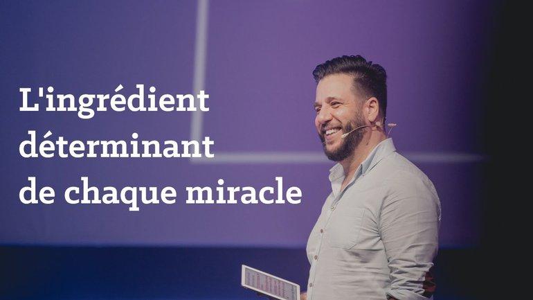 L'ingrédient déterminant de chaque miracle - Patrice Martorano