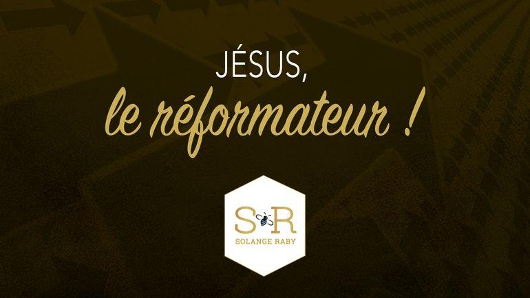 Jésus, le réformateur