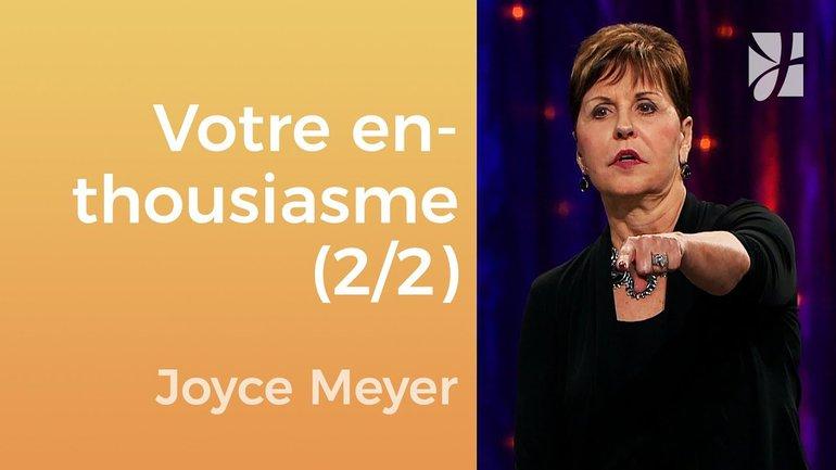 Avez-vous perdu votre enthousiasme ? (2/2) - Joyce Meyer - JMF EEL 557 2