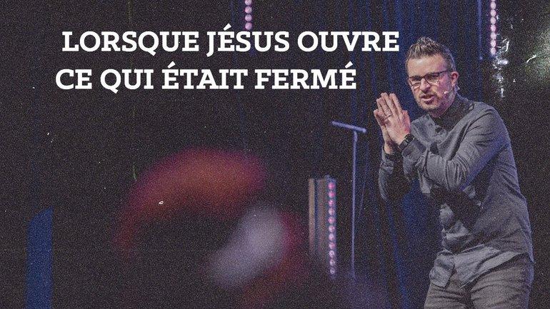 Lorsque Jésus ouvre ce qui était fermé-Mathieu Blairy