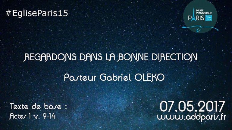 REGARDONS  dans LA BONNE DIRECTION - Pasteur Gabriel OLEKO