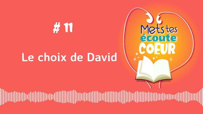 #11 Le choix de David