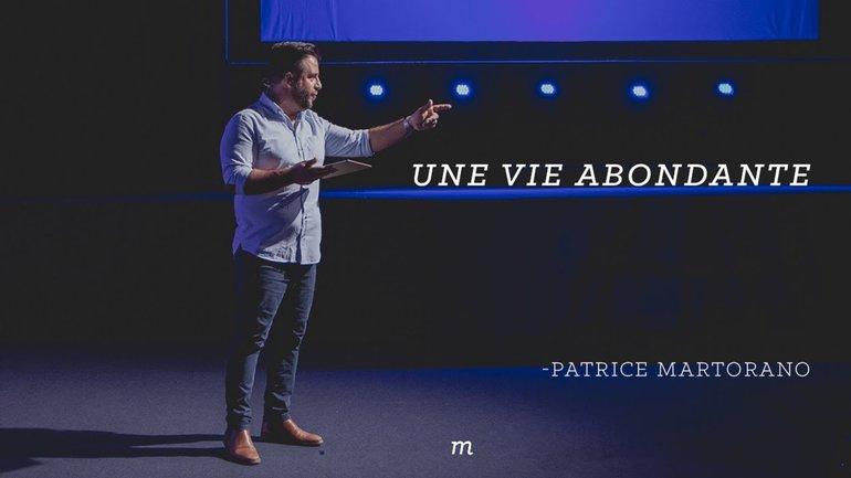 3 clés pour vivre une vie abondante - Patrice Martorano