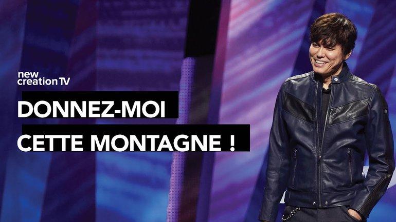 Joseph Prince - Donnez-moi cette montagne ! | New Creation TV Français