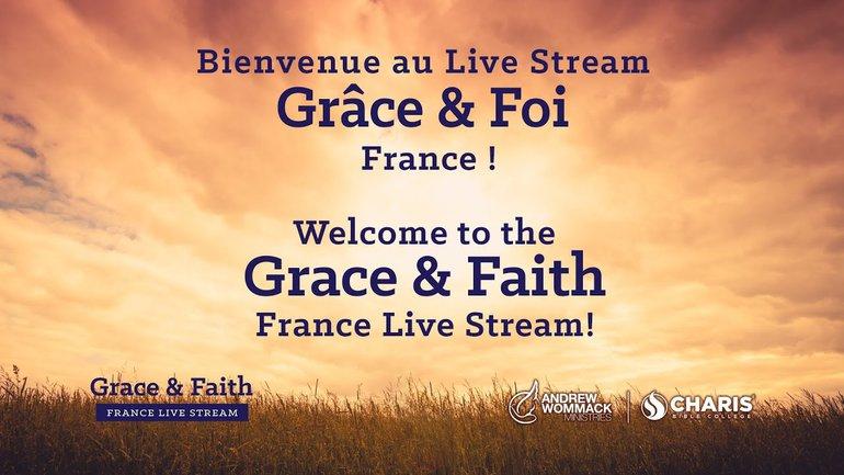 Grâce et foi avec Andrew Wommack - France 2021