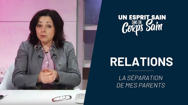 Épisode 9 - Relations : la séparation de mes parents...