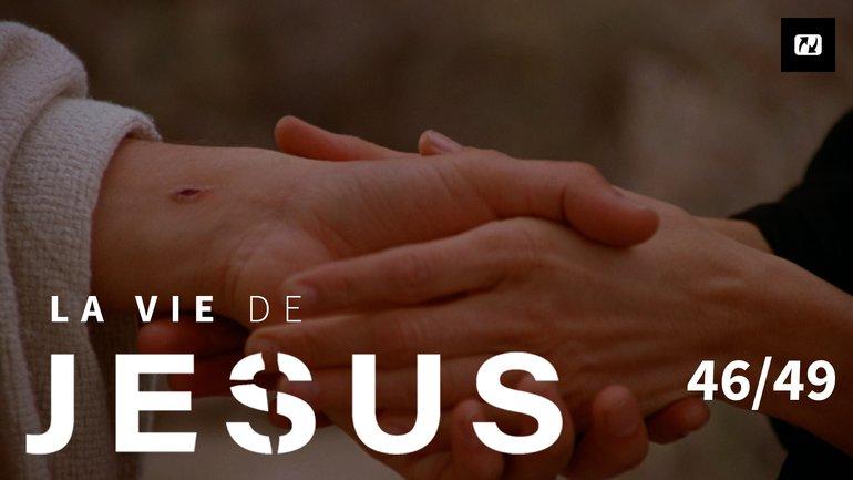 Thomas doute | La vie de Jésus | 46/49