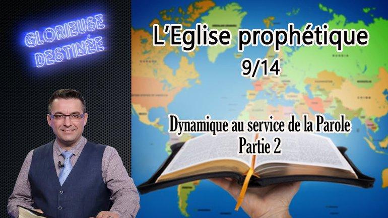 L'église prophétique - Dynamique au service de la Parole - Partie 2