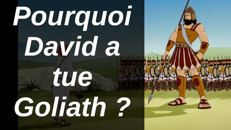 Pourquoi David a tué Goliath ?