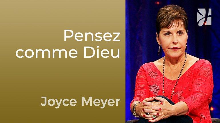 Pensez comme Dieu pense - Joyce Meyer - Maîtriser mes pensées