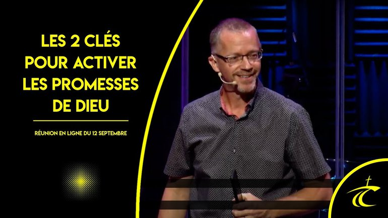 LES 2 CLÉS POUR ACTIVER LES PROMESSES DE DIEU -- Réunion LIVE du CCDM -- dim 12 septembre