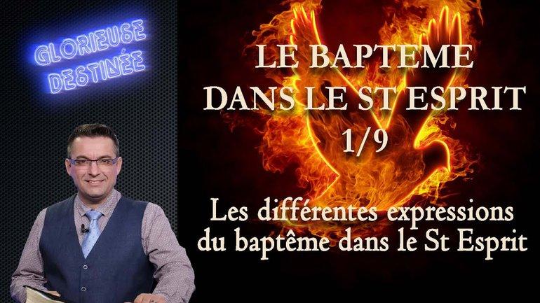 Le baptême dans le Saint-Esprit - Les différentes expressions du baptême dans le Saint-Esprit - 1/9