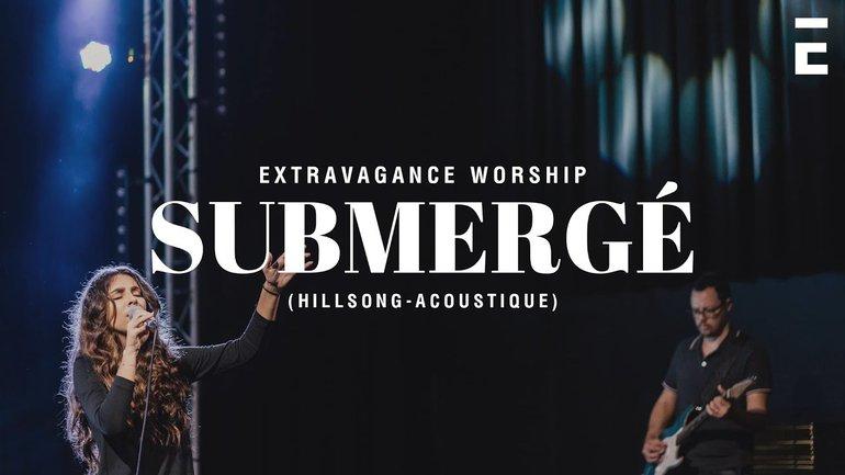 Submergé - Acoustique -  Hillsong cover (Extravagance)