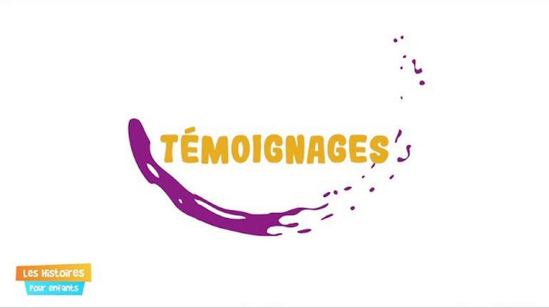 Témoignages - Episode 30