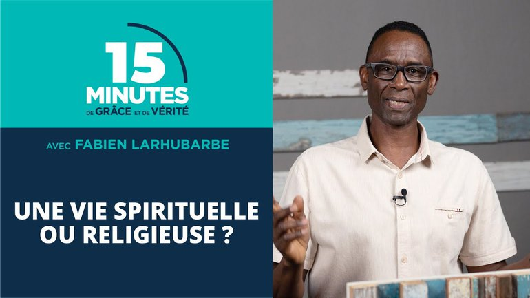 Une vie spirituelle ou religieuse ? | Fabien Larhubarbe