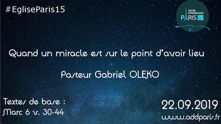 Quand un miracle est sur le point d'avoir lieu - Pasteur Gabriel OLEKO