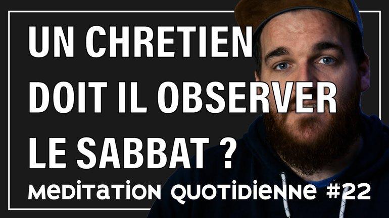 UN CHRETIEN DOIT IL OBSERVER LE SABBAT ? #askFlechMe - meditation quotidienne