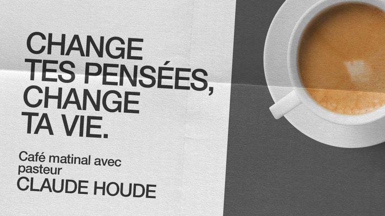 12 Octobre 2020 _Change tes pensées, change ta vie. _Claude Houde