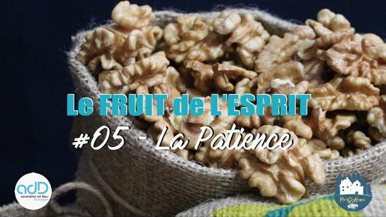 Fruit de l'Esprit - #05 La Patience