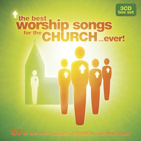 The best worship songs for the church... ever