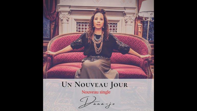 Un Nouveau Jour (lyrics) - Dana jo