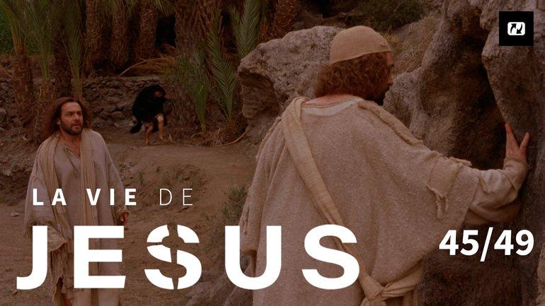 Jésus est vivant ! | La vie de Jésus | 45/49