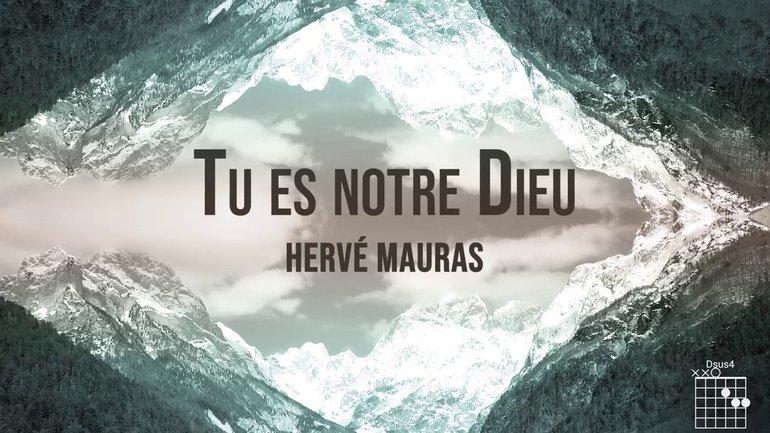 TU ES NOTRE DIEU  Herve Mauras (Lyrics)
