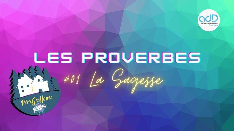 PGHKids Proverbes - #01 La Sagesse