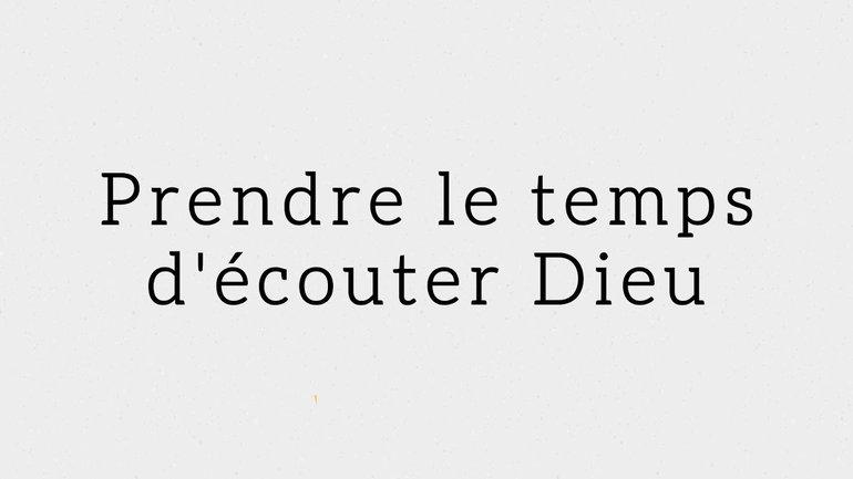 Prendre le temps d'écouter Dieu / Laurent Bradel