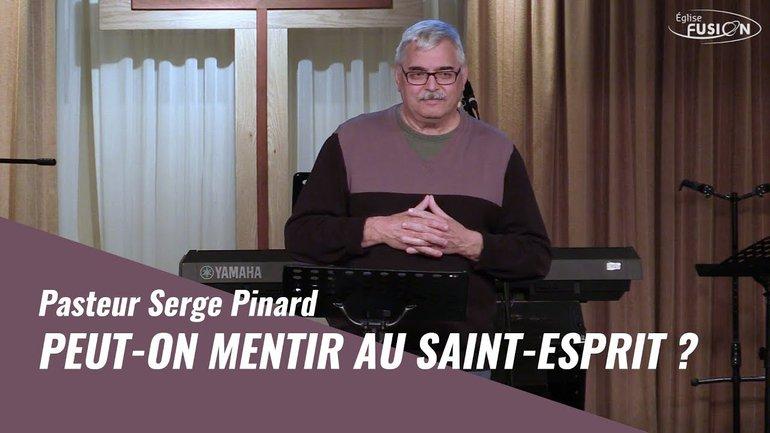 Peut-on mentir au Saint Esprit ?     Pasteur Serge Pinard