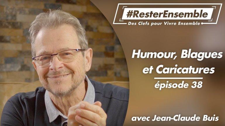 #ResterEnsemble // 38 - Humour, Blagues & Caricatures - par Jean-Claude Buis