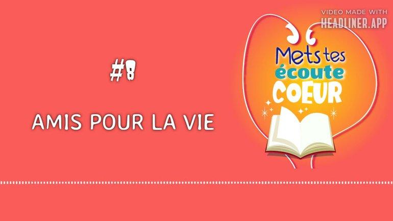 #8 Amis pour la vie