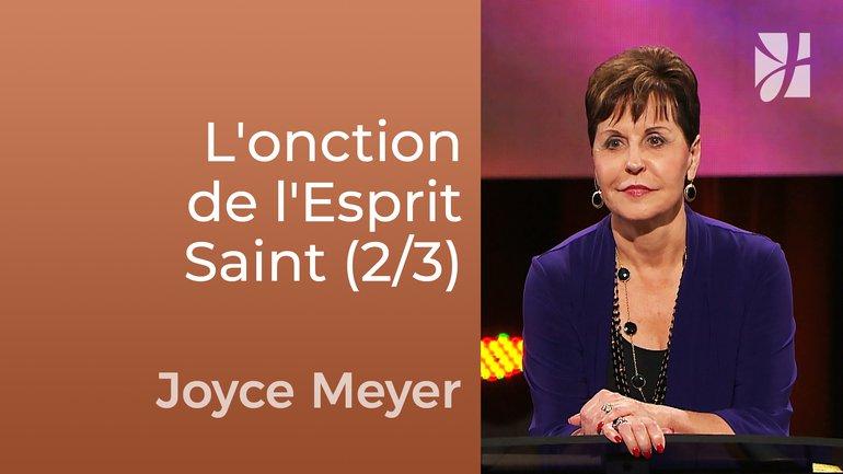 L'onction de l'Esprit Saint (2/3) - Joyce Meyer - Fortifié par la foi
