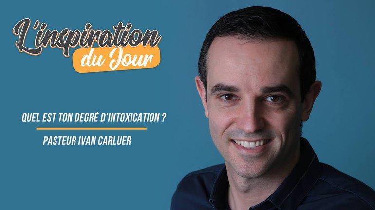 L'inspiration du jour avec Ivan Carluer - Quel est ton degré d'intoxication ?