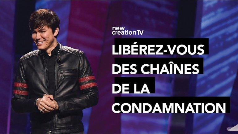 Joseph Prince - Libérez-vous des chaînes de la condamnation | New Creation TV Français