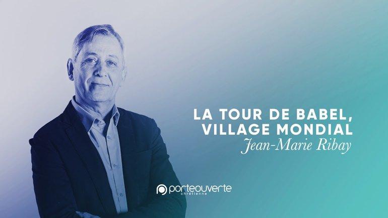 La tour de Babel, village mondial - Jean-Marie Ribay [Culte PO 05/01/2021]