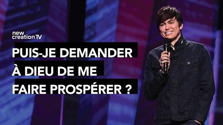Joseph Prince - Puis-je demander à Dieu de me faire prospérer ?   New Creation TV Français