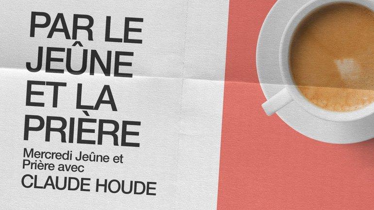 20 Janvier 2021 _Par le jeûne et la prière _Claude Houde