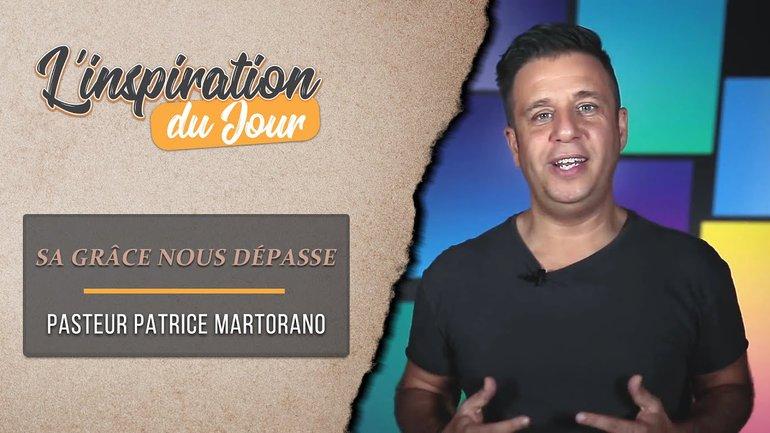L'inspiration du jour avec Patrice Martorano - Sa grâce nous dépasse