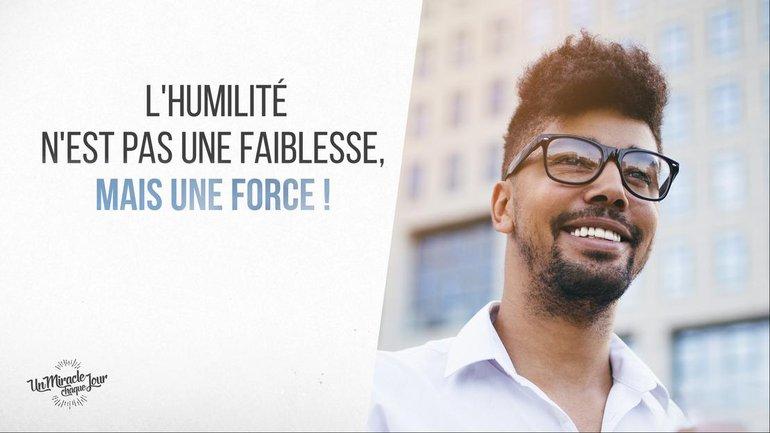L'humilité n'est pas bien vue en ce monde...