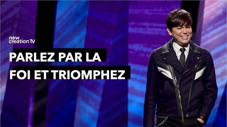 Joseph Prince - Parlez par la foi et triomphez   New Creation TV Français
